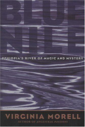 Blue Nile: Ethiopia's River of Magic and Mystery (Adventure Press)