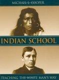 Indian School: Teaching the White Man's Way