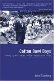 Cotton Bowl Days by John Eisenberg