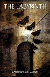 The Labyrinth by Catherynne M. Valente