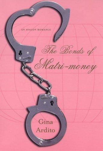 Bonds of Matri-money, The by Gina Ardito