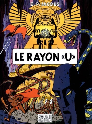 Le Rayon «U» by Edgar P. Jacobs