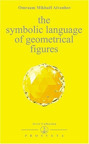 The Symbolic Language of Geometrical Figures (Izvor, #218)