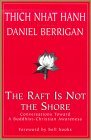 The Raft is Not the Shore: Conversations toward a Buddhist/Christian Awareness