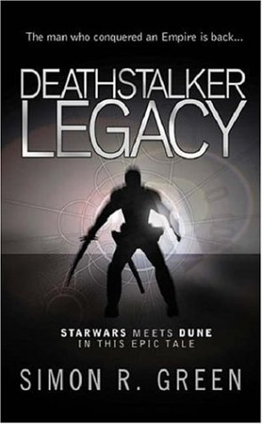 Deathstalker Legacy by Simon R. Green
