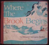 Where the Brook Begins by Margaret Farrington Bartlett