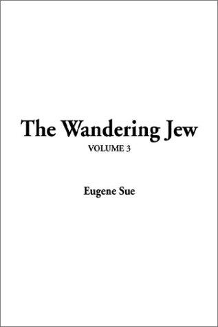 The Wandering Jew, Vol. 3