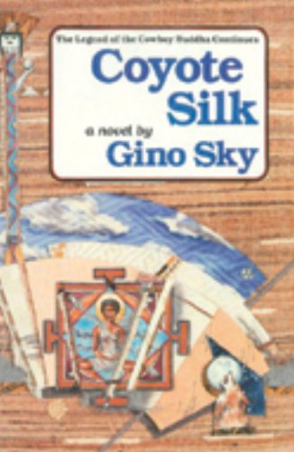 Coyote Silk: The Legend of the Cowboy Buddha Continues
