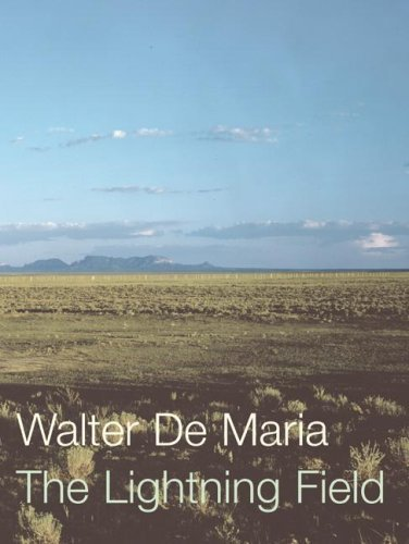 Walter de Maria: Thoughts from the Lightning Field