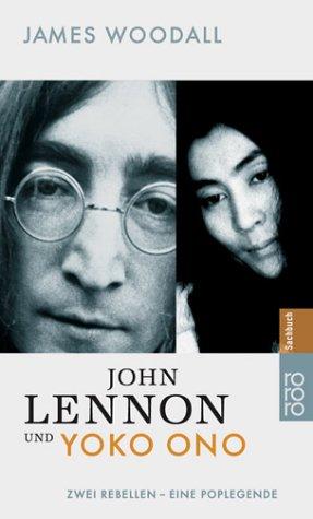 John Lennon und Yoko Ono. Zwei Rebellen - eine Poplegende.