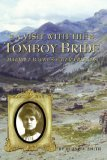 A Visit with the Tomboy Bride