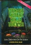 Teenage Mutant Ninja Turtles, A NoveI (Teenage Mutant Ninja Turtles Movie Adaptation, #1)