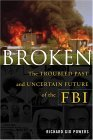 Broken: The Troubled Past and Uncertain Future of the FBI