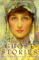 The Virago Book of Ghost Stories: The Twentieth Century Volume II