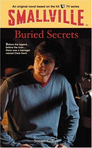 Buried Secrets (Smallville Series for Yo...