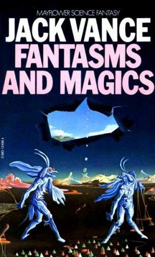 Fantasms and Magics
