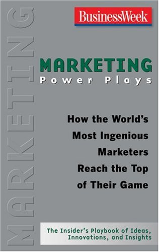 marketing-power-plays-how-the-world-s-most-ingenious-marketers-reach-the-top-of-their-game