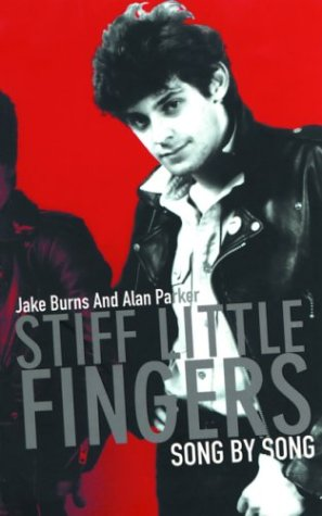 Stiff Little Fingers: Song by Song