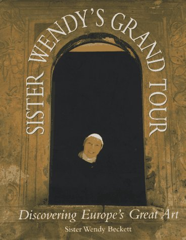 Sister Wendy's Grand Tour by Wendy Beckett