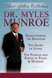 Myles Munroe Best Sellers Collection (3 Books in One Package)