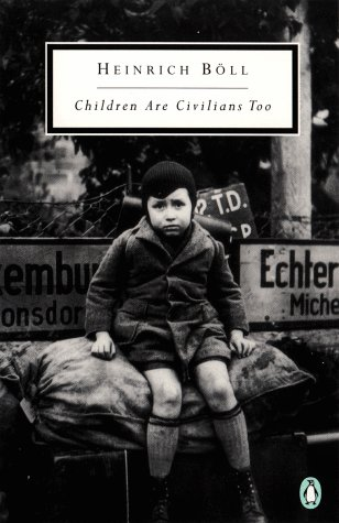 Children Are Civilians Too by Heinrich Böll