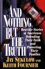 And Nothing But the Truth: Real-Life Stories of Americans Defending Their Faith and Protecting Their Families