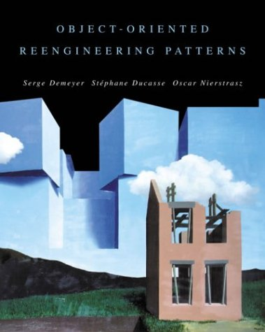 Object Oriented Reengineering Patterns