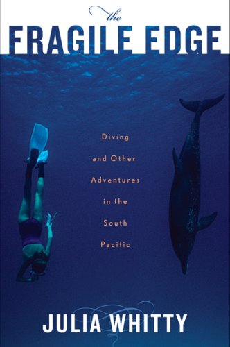 the-fragile-edge-diving-and-other-adventures-in-the-south-pacific