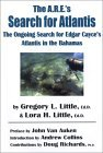 The A.R.E.'s Search for Atlantis: The Ongoing Search for Edgar Cayce's Atlantis in the Bahamas