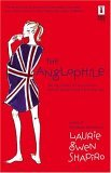 The Anglophile by Laurie Gwen Shapiro