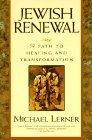 Jewish Renewal: Path to Healing and Transformation, A