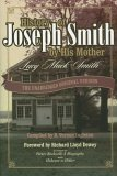 History of Joseph Smith by His Mother Lucy Mack Smith by Lucy Mack Smith