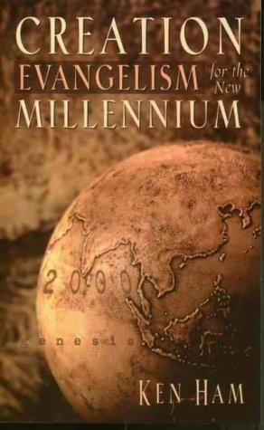 Creation Evangelism for the New Millennium by Ken Ham