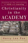 Christianity in the Academy: Teaching at the Intersection of Faith and Learning