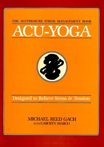 Acu-Yoga by Michael Reed Gach