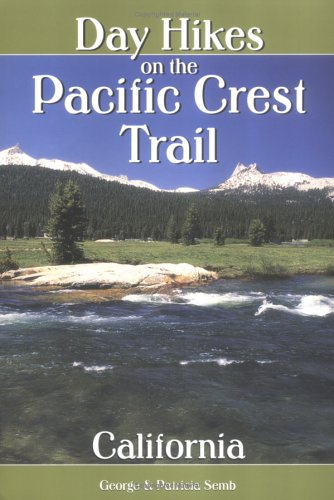 Day Hikes on the Pacific Crest Trail: California