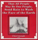 That All People May Be One People, Send Rain to Wash the Face... by Chief Joseph