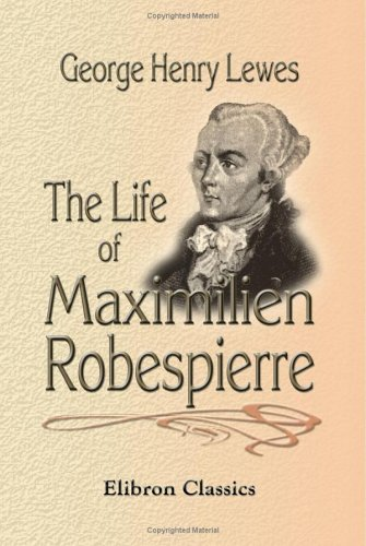 an introduction to the life and history of robespierre Fatal purity: robespierre and the french revolution early in his life, robespierre greatly struggled with fatal purity: robespierre and the french revoluti.