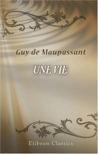 Une vie by Guy de Maupassant