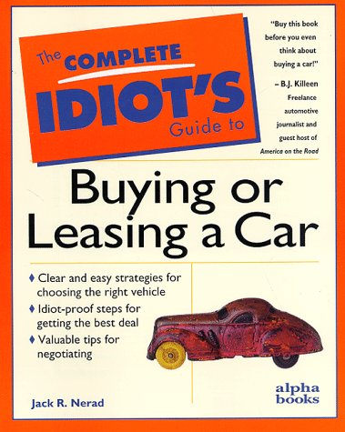 The Complete Idiot's Guide to Buying or Leasing a Car