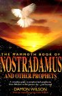 The Mammoth Book of Nostradamus and Other Prophets: A Complete Guide to Prophets and Prophecies from Babylon to the Present Day and Beyond