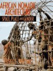 African Nomadic Architecture: Space, Place, and Gender