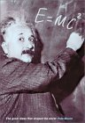 E=mc²: The Great Ideas that Shaped Our World
