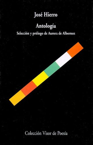 Antologia - Jose Hierro (Biblioteca Filologica Hispana)