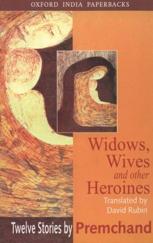 Widows, Wives and Other Heroines: Twelve Stories by Premchand