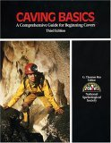 Caving Basics: A Comprehensive Guide for Beginning Cavers
