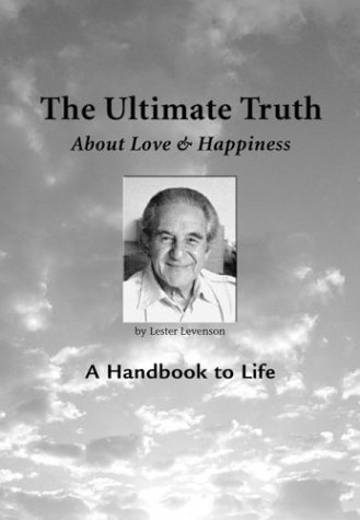 The Ultimate Truth (About Love & Happiness) by Lester Levenson