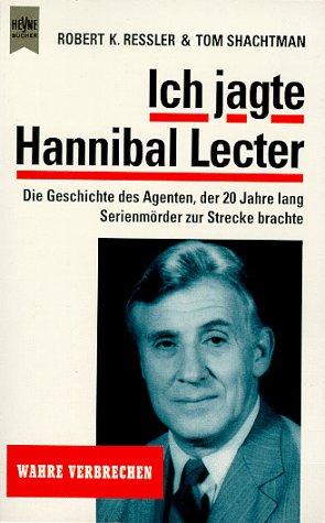 Ich Jagte Hannibal Lecter by Robert K. Ressler