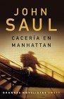 Caceria En Manhattan by John Saul