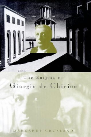 The Enigma of Giorgio de Chirico